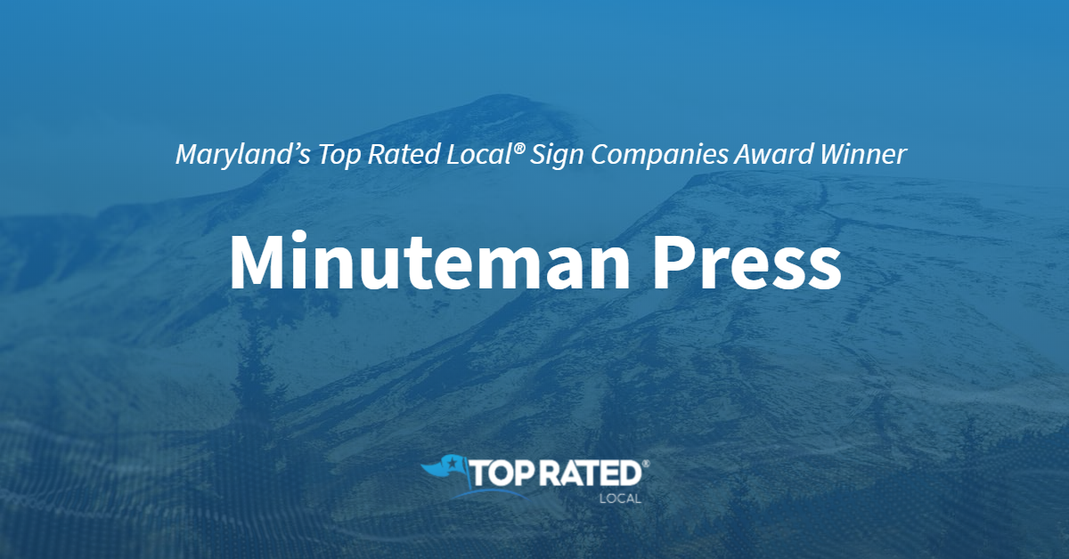 Maryland's Top Rated Local® Sign Companies Award Winner: Minuteman Press