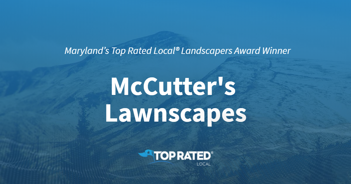 Maryland's Top Rated Local® Landscapers Award Winner: McCutter's Lawnscapes