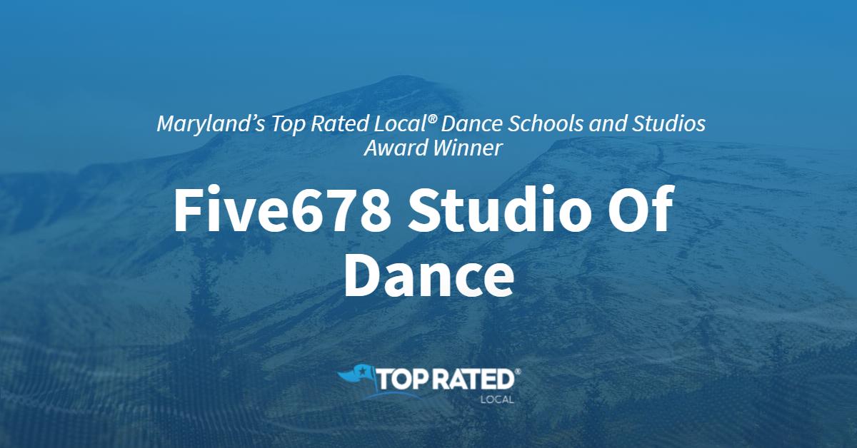 Maryland's Top Rated Local® Dance Schools and Studios Award Winner: Five678 Studio Of Dance