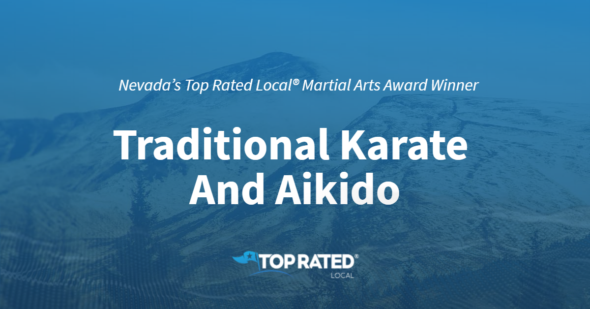 Nevada's Top Rated Local® Martial Arts Award Winner: Traditional Karate And Aikido