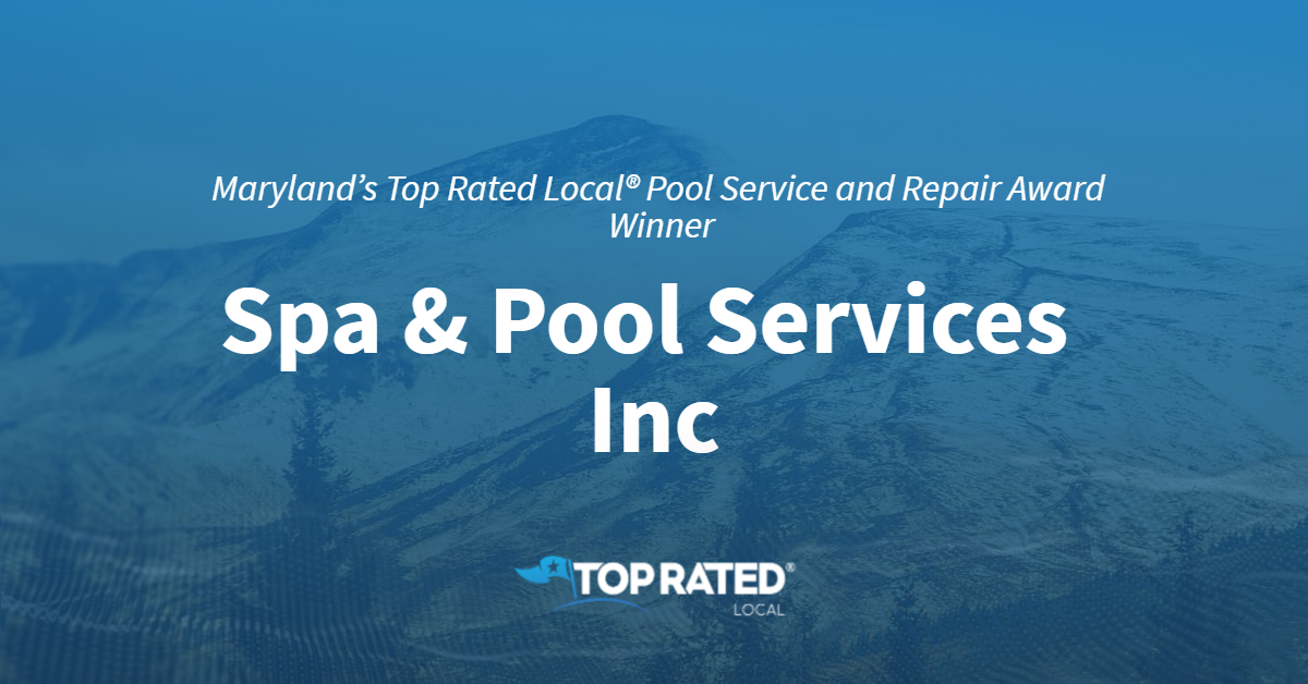 Maryland's Top Rated Local® Pool Service and Repair Award Winner: Spa & Pool Services Inc
