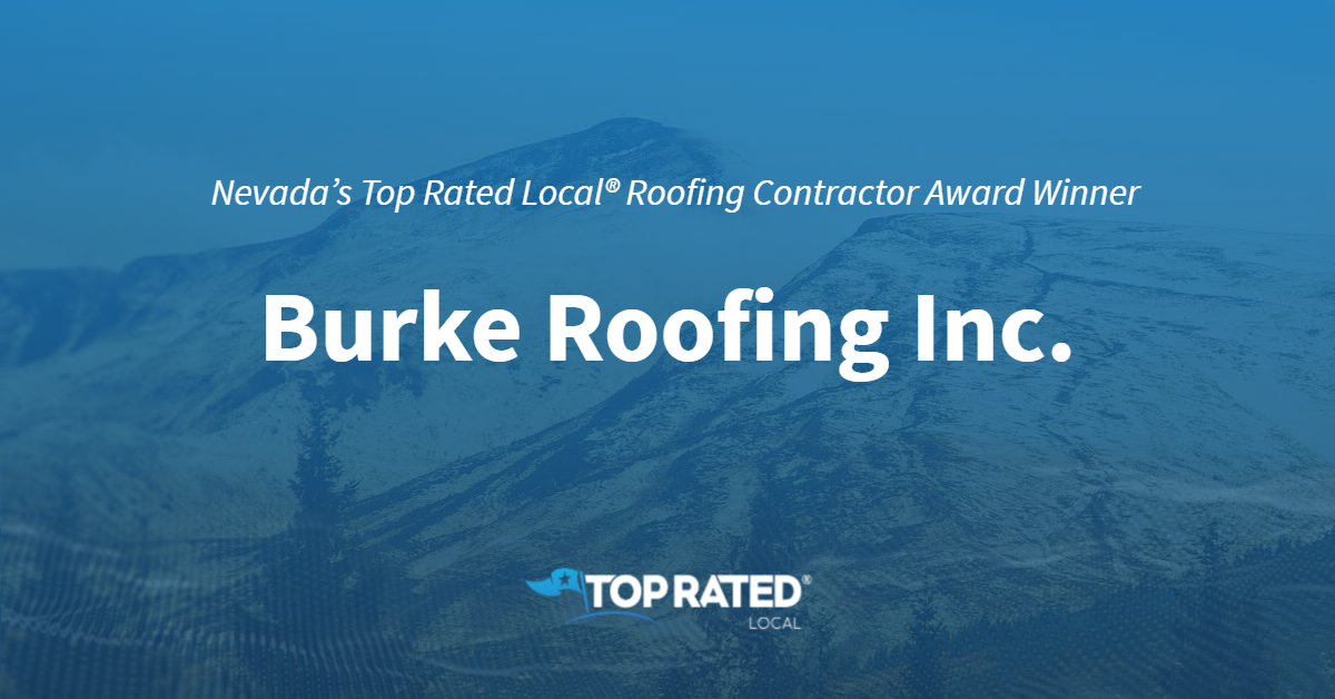 Nevada's Top Rated Local® Roofing Contractor Award Winner: Burke Roofing Inc.