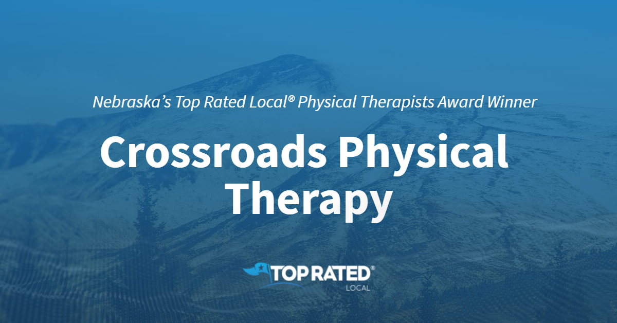 Nebraska's Top Rated Local® Physical Therapists Award Winner: Crossroads Physical Therapy