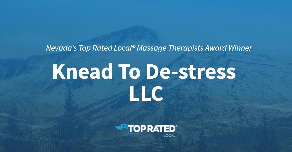 Nevada's Top Rated Local® Massage Therapists Award Winner: Knead To De-stress LLC