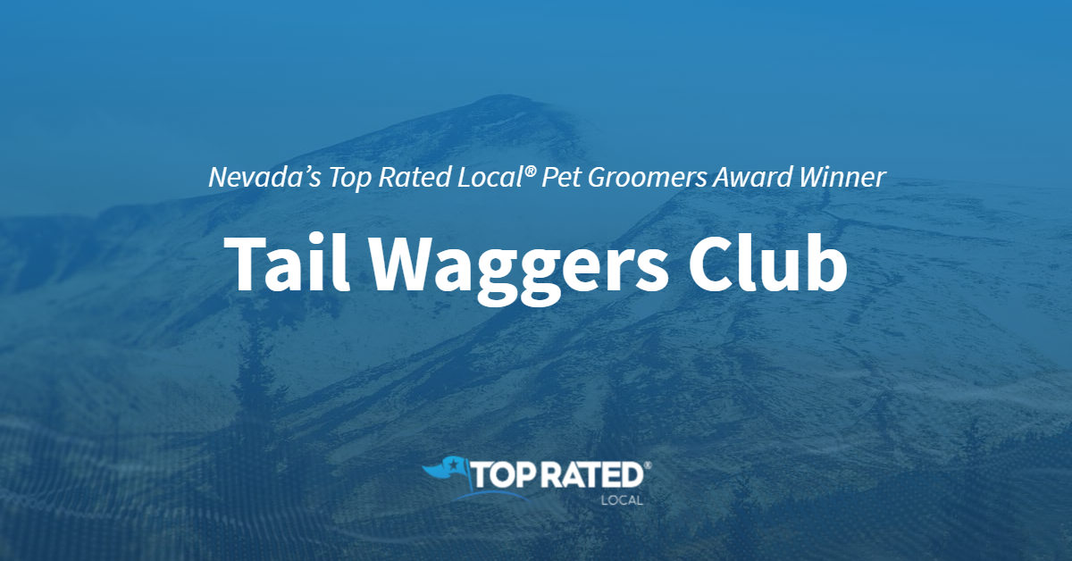 Nevada's Top Rated Local® Pet Groomers Award Winner: Tail Waggers Club