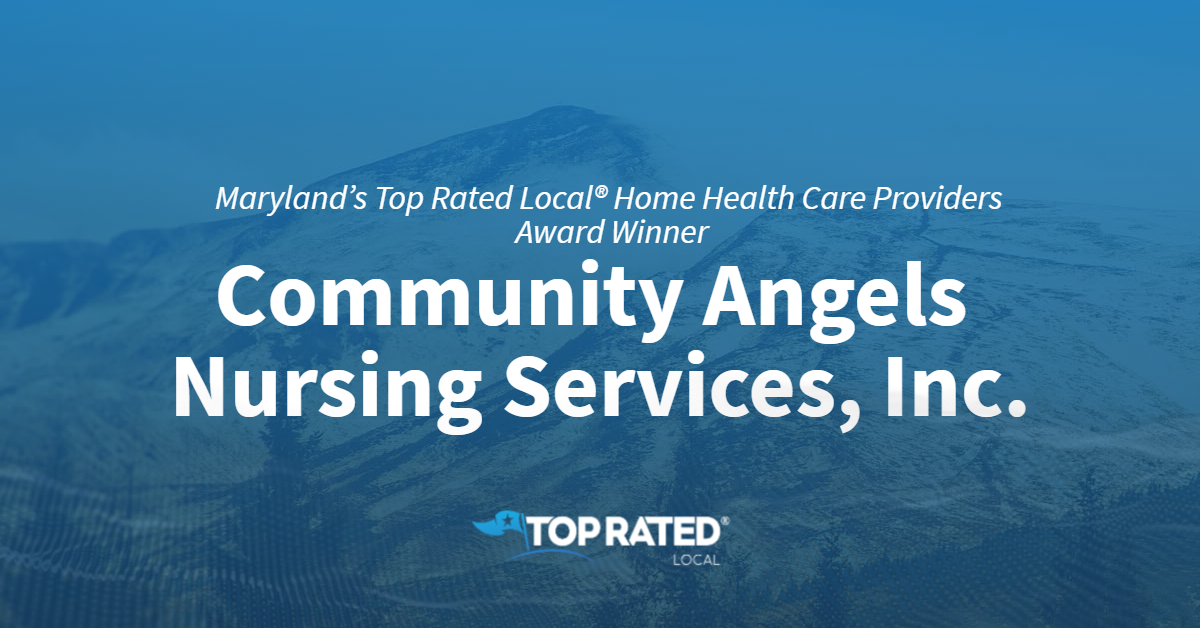 Maryland's Top Rated Local® Home Health Care Providers Award Winner: Community Angels Nursing Services, Inc.
