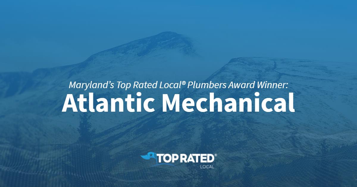 Maryland's Top Rated Local® Plumbers Award Winner: Atlantic Mechanical