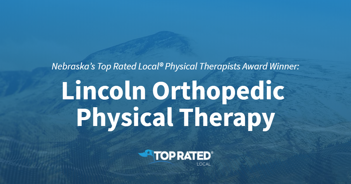 Nebraska's Top Rated Local® Physical Therapists Award Winner: Lincoln Orthopedic Physical Therapy