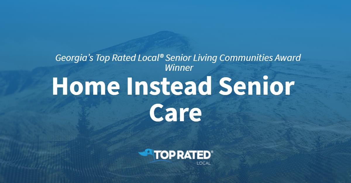 Georgia's Top Rated Local® Senior Living Communities Award Winner: Home Instead Senior Care