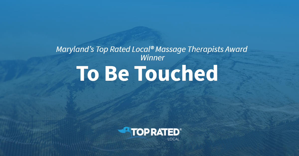 Maryland's Top Rated Local® Massage Therapists Award Winner: To Be Touched