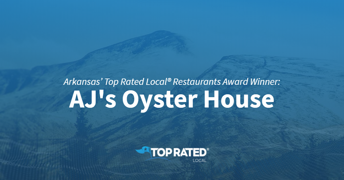 Arkansas' Top Rated Local® Restaurants Award Winner: AJ's Oyster House