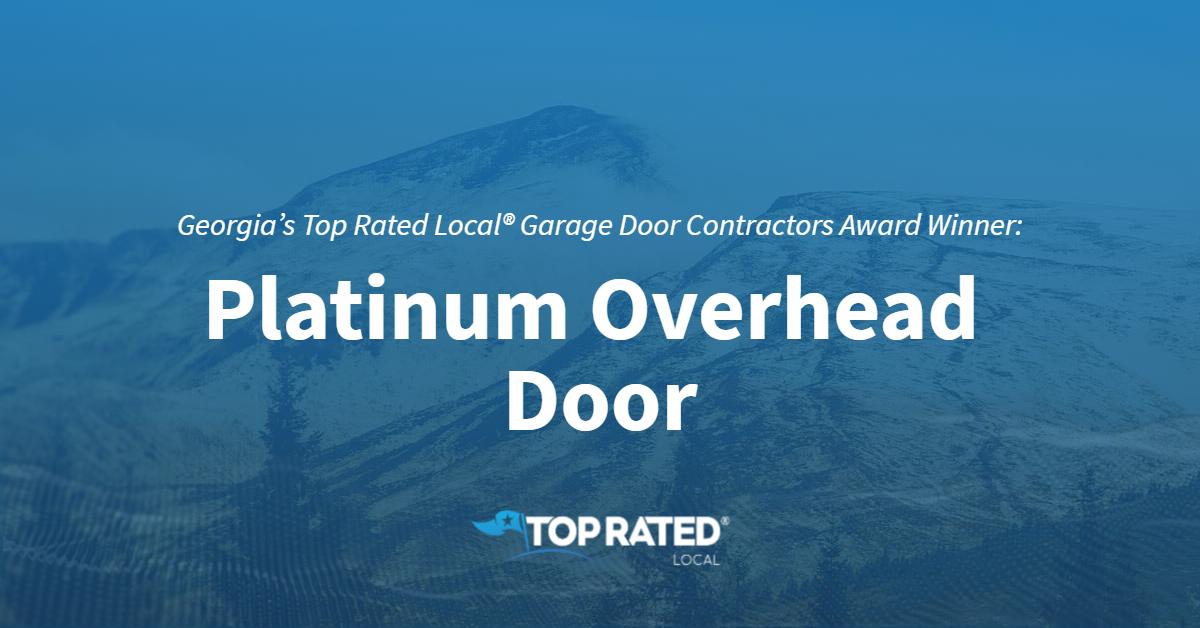 Georgia's Top Rated Local® Garage Door Contractors Award Winner: Platinum Overhead Door