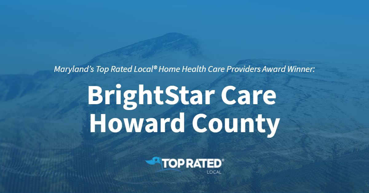 Maryland's Top Rated Local® Home Health Care Providers Award Winner: BrightStar Care Howard County