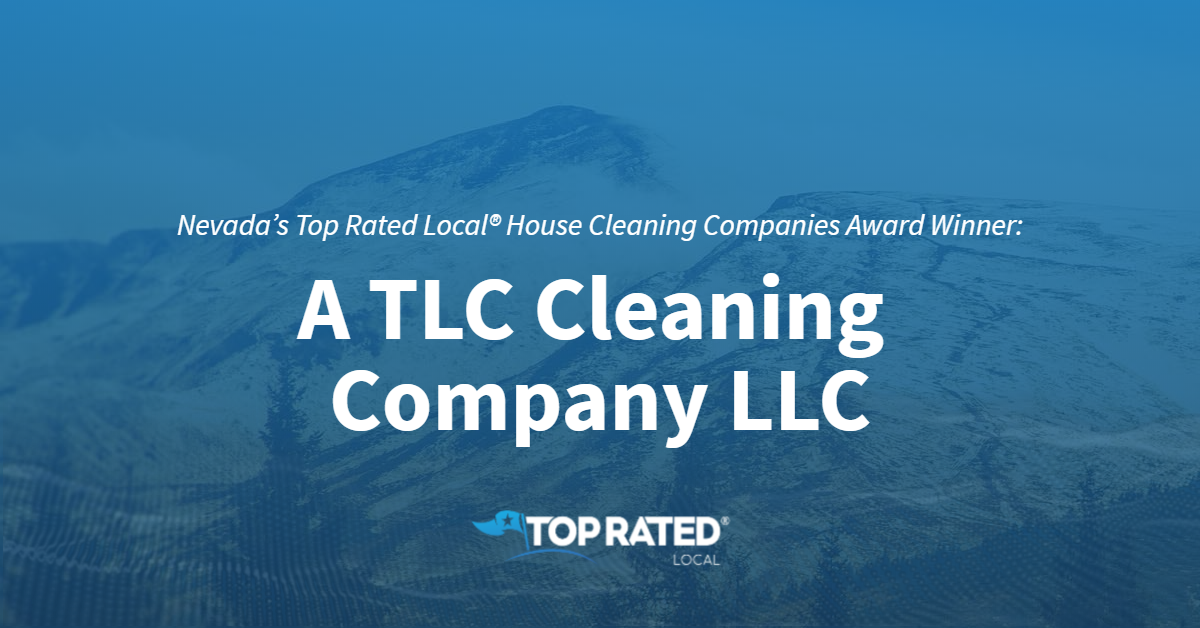 Nevada's Top Rated Local® House Cleaning Companies Award Winner: A TLC Cleaning Company LLC
