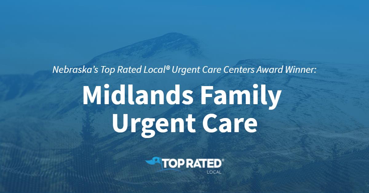 Nebraska's Top Rated Local® Urgent Care Centers Award Winner: Midlands Family Urgent Care