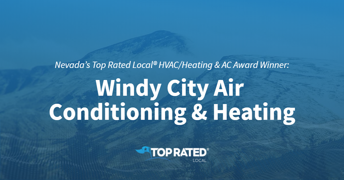 Nevada's Top Rated Local® HVAC/Heating & AC Award Winner: Windy City Air Conditioning & Heating