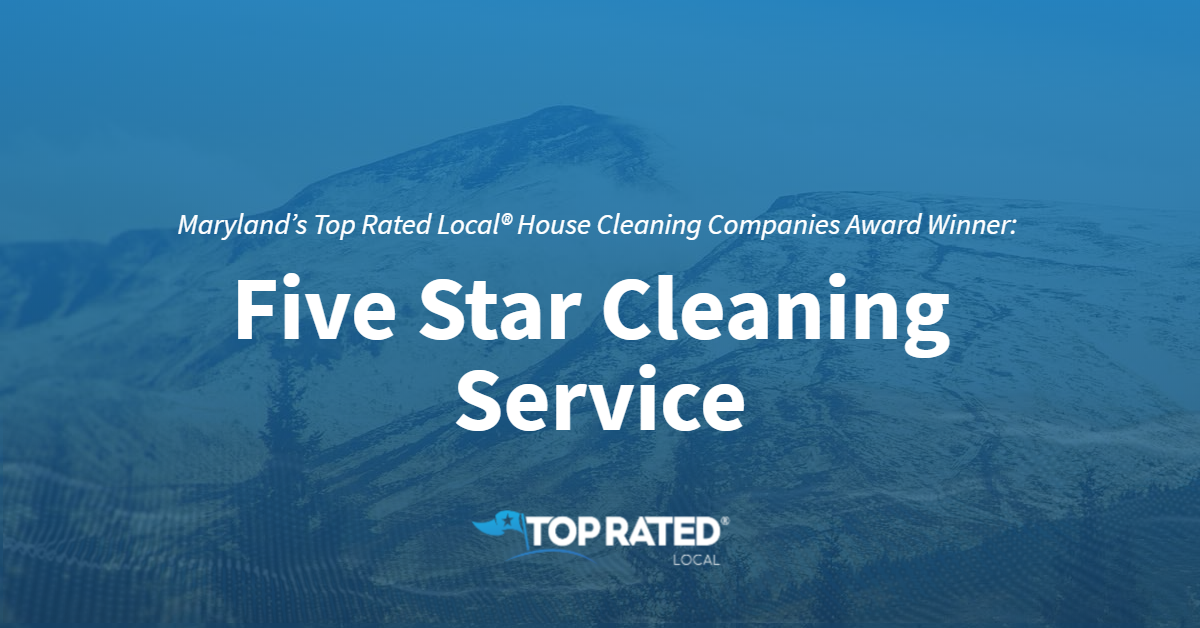 Maryland's Top Rated Local® House Cleaning Companies Award Winner: Five Star Cleaning Service