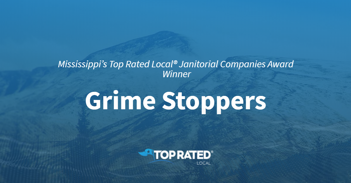 Mississippi's Top Rated Local® Janitorial Companies Award Winner: Grime Stoppers