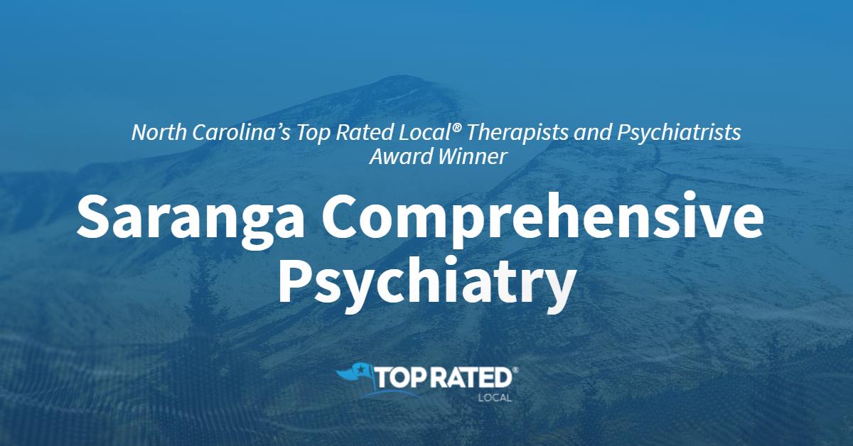 North Carolina's Top Rated Local® Therapists and Psychiatrists Award Winner: Saranga Comprehensive Psychiatry