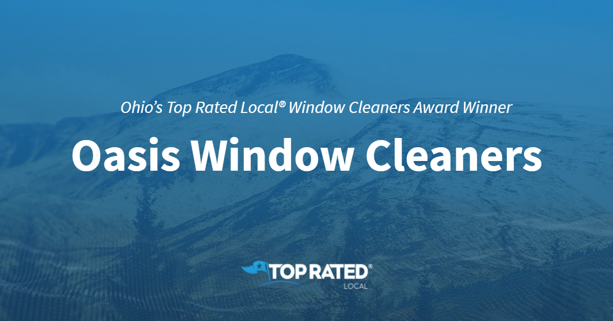 Ohio's Top Rated Local® Window Cleaners Award Winner: Oasis Window Cleaners