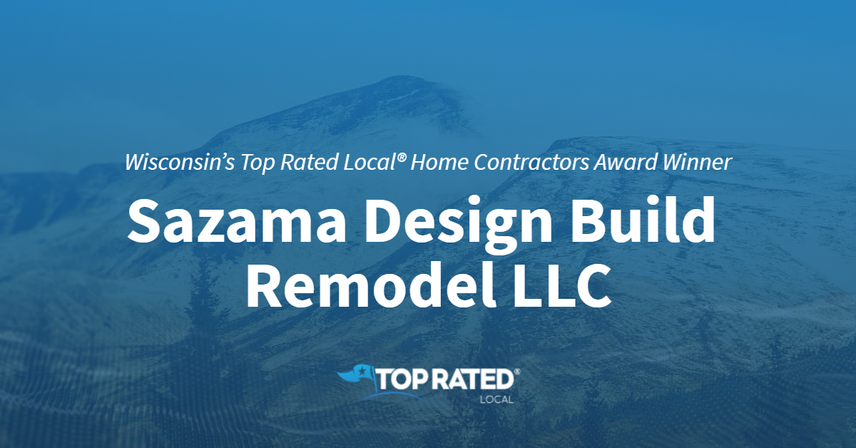 Wisconsin's Top Rated Local® Home Contractors Award Winner: Sazama Design Build Remodel LLC