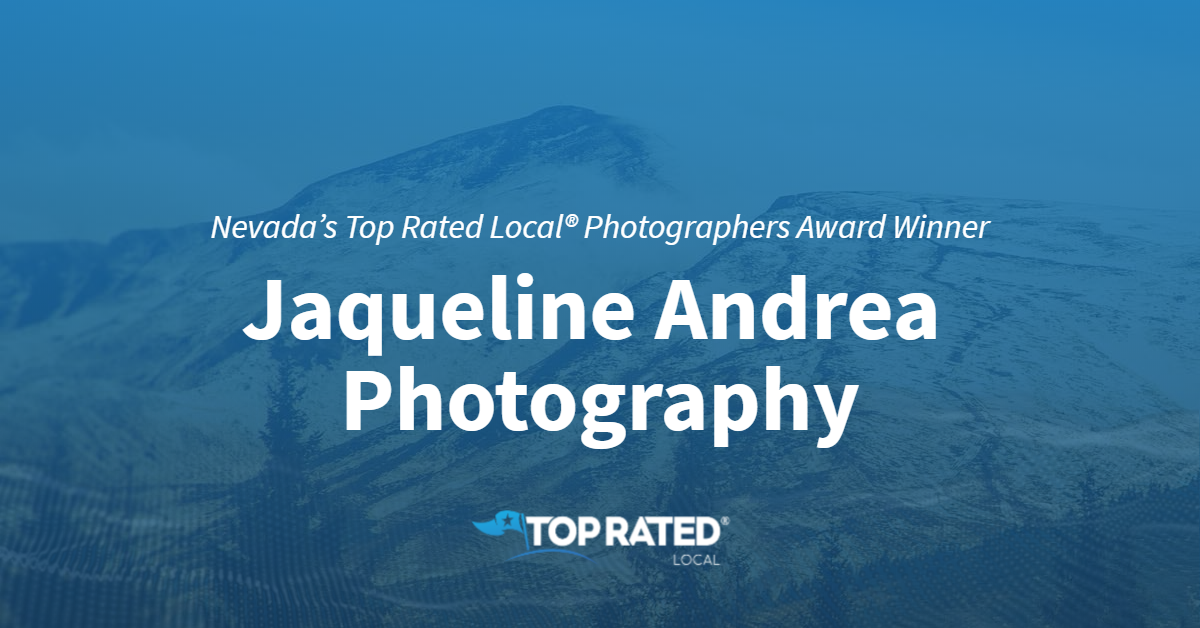 Nevada's Top Rated Local® Photographers Award Winner: Jaqueline Andrea Photography