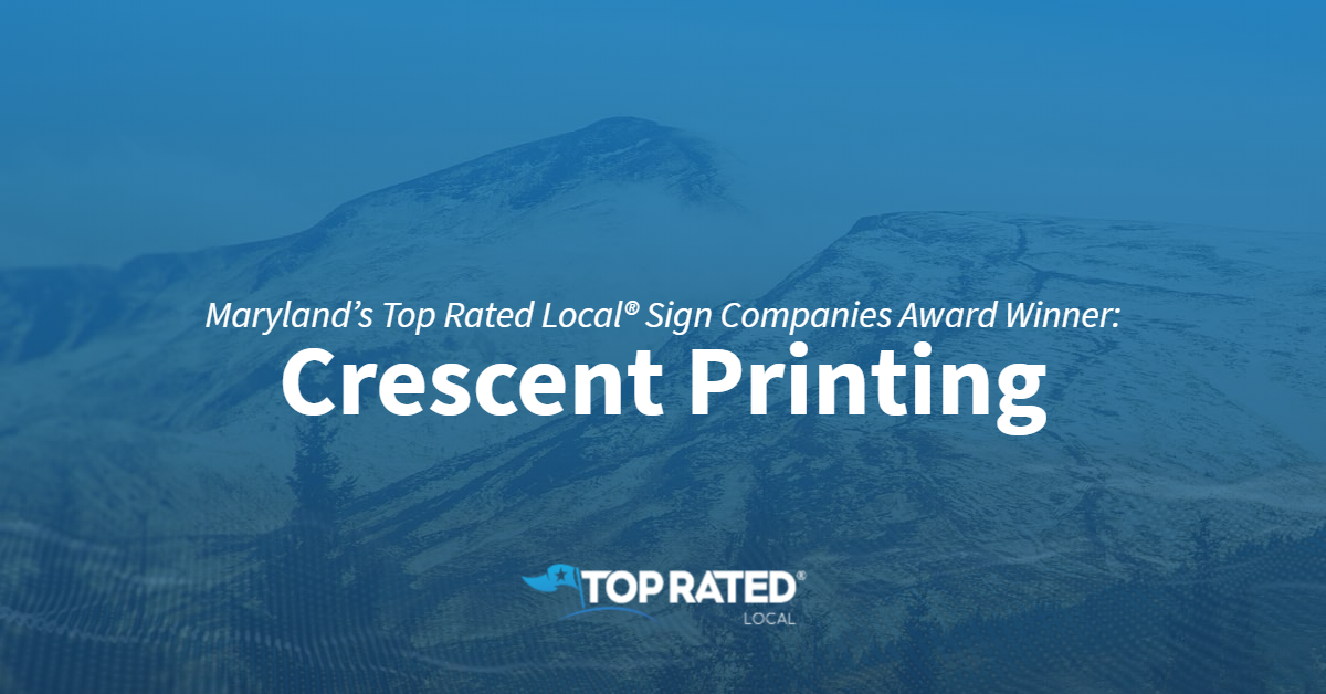 Maryland's Top Rated Local® Sign Companies Award Winner: Crescent Printing