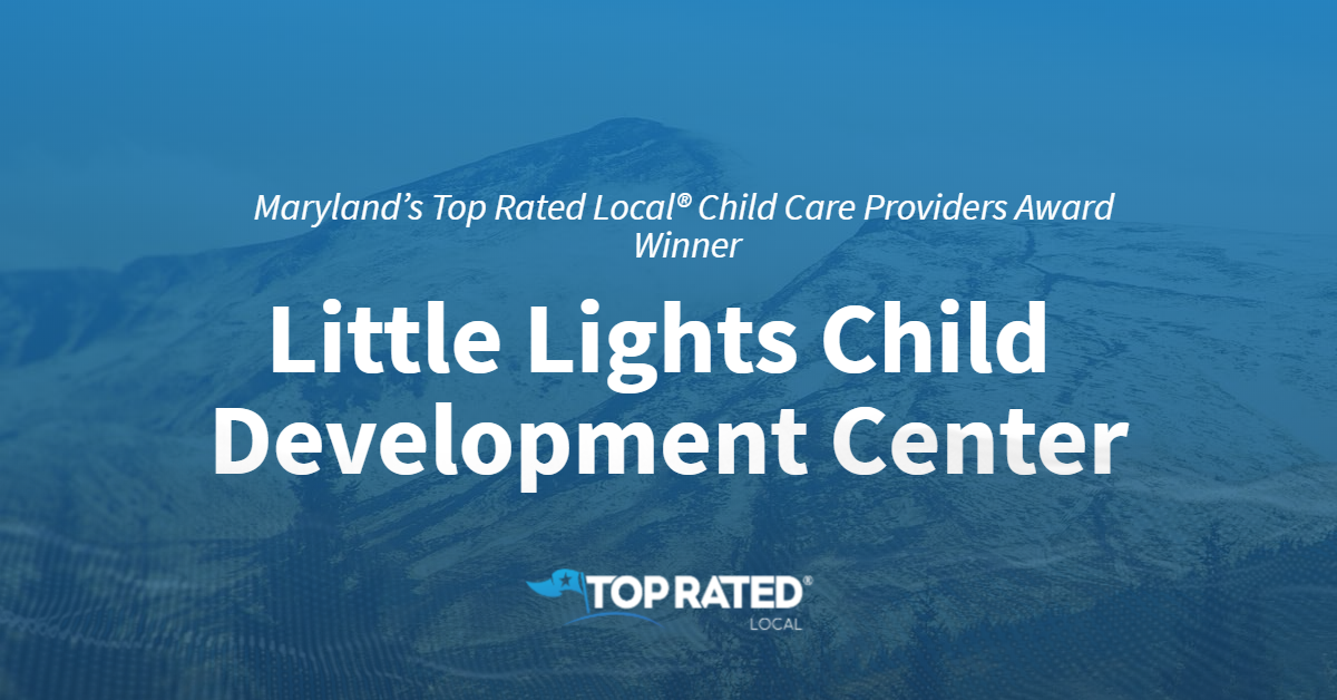 Maryland's Top Rated Local® Child Care Providers Award Winner: Little Lights Child Development Center