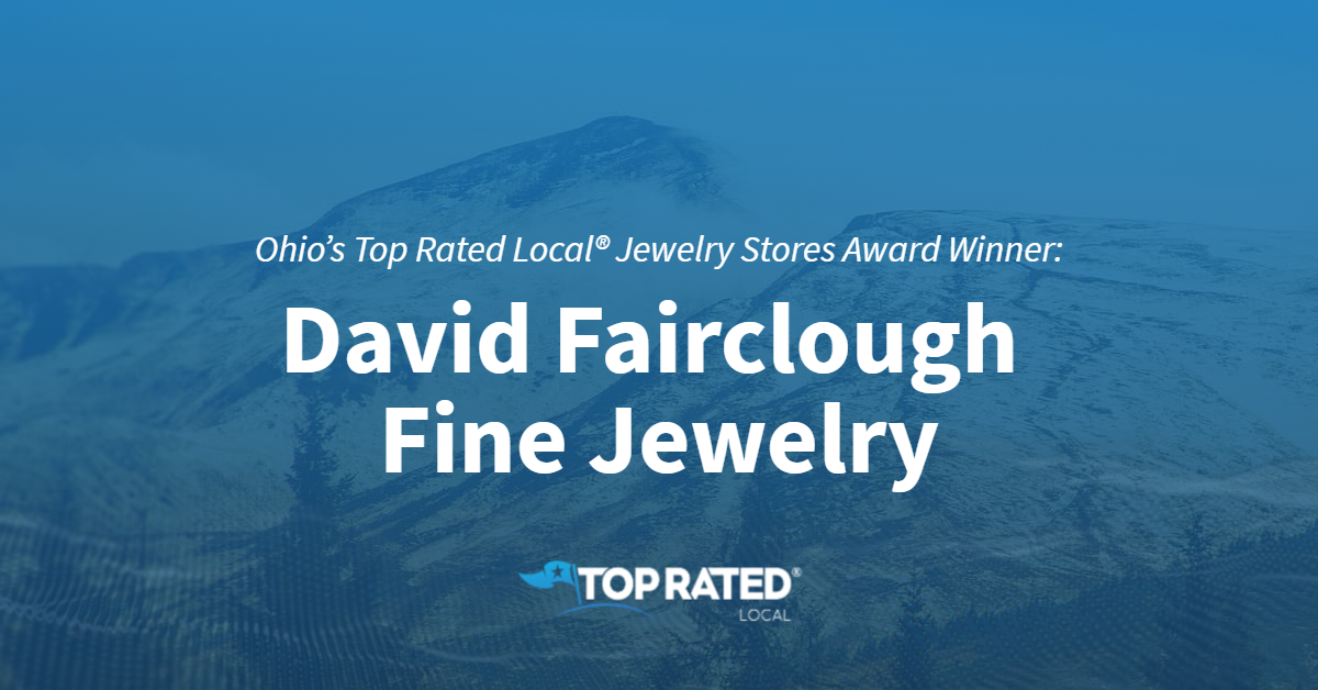 Ohio's Top Rated Local® Jewelry Stores Award Winner: David Fairclough Fine Jewelry