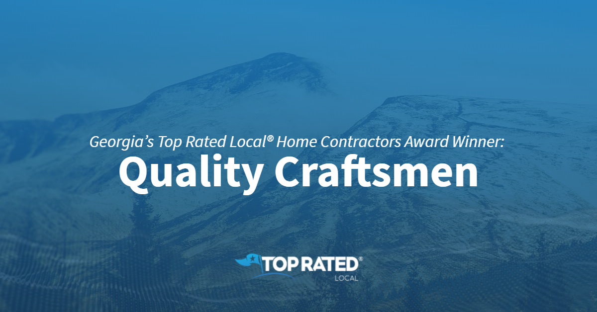 Georgia's Top Rated Local® Home Contractors Award Winner: Quality Craftsmen