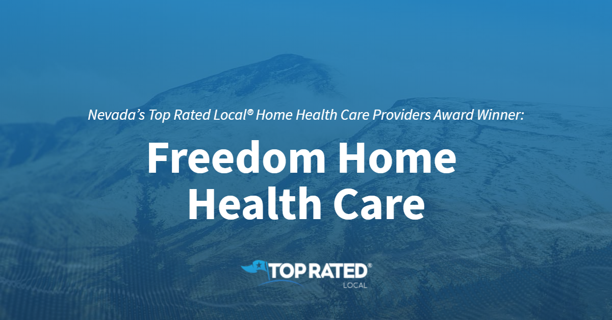 Nevada's Top Rated Local® Home Health Care Providers Award Winner: Freedom Home Health Care