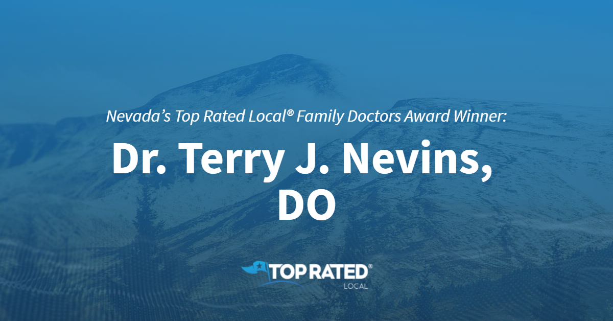 Nevada's Top Rated Local® Family Doctors Award Winner: Dr. Terry J. Nevins, DO