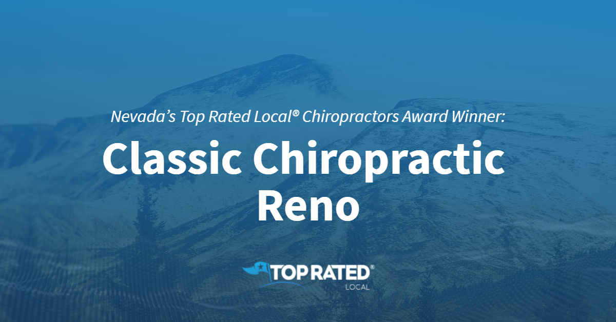 Nevada's Top Rated Local® Chiropractors Award Winner: Classic Chiropractic Reno