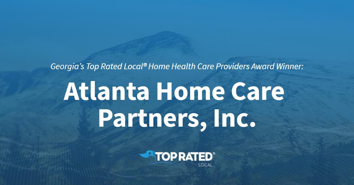 Georgia's Top Rated Local® Home Health Care Providers Award Winner: Atlanta Home Care Partners, Inc.