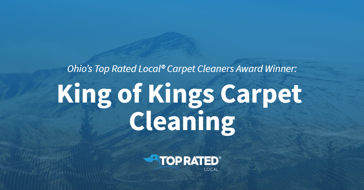 Ohio's Top Rated Local® Carpet Cleaners Award Winner: King of Kings Carpet Cleaning