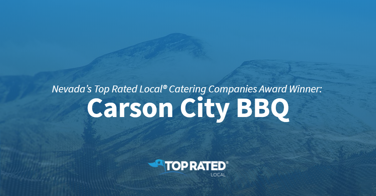 Nevada's Top Rated Local® Catering Companies Award Winner: Carson City BBQ