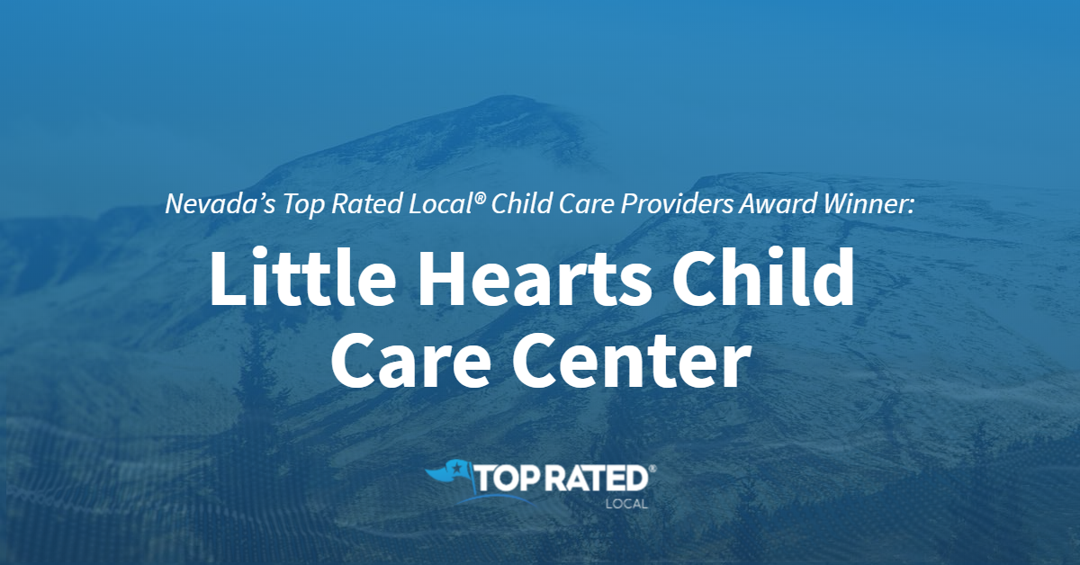 Nevada's Top Rated Local® Child Care Providers Award Winner: Little Hearts Child Care Center