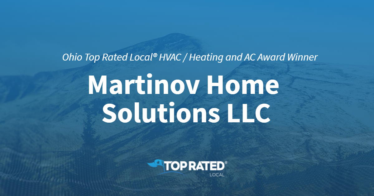 Ohio's Top Rated Local® HVAC / Heating and AC Award Winner: Martinov Home Solutions LLC