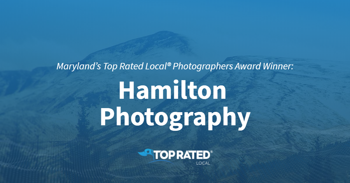 Maryland's Top Rated Local® Photographers Award Winner: Hamilton Photography