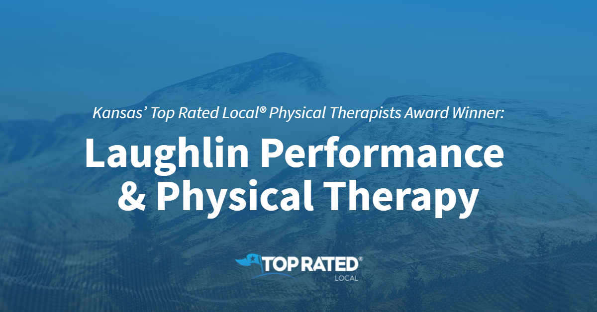 Kansas' Top Rated Local® Physical Therapists Award Winner: Laughlin Performance & Physical Therapy