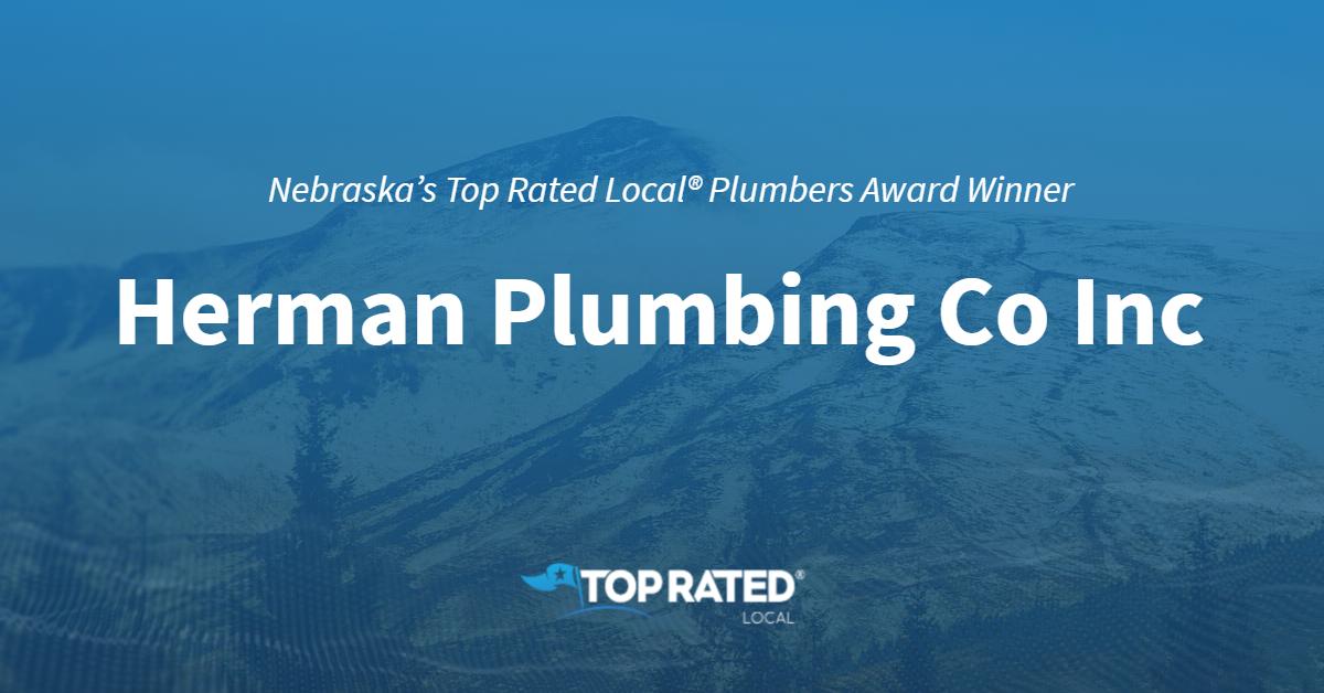 Nebraska's Top Rated Local® Plumbers Award Winner: Herman Plumbing Co Inc
