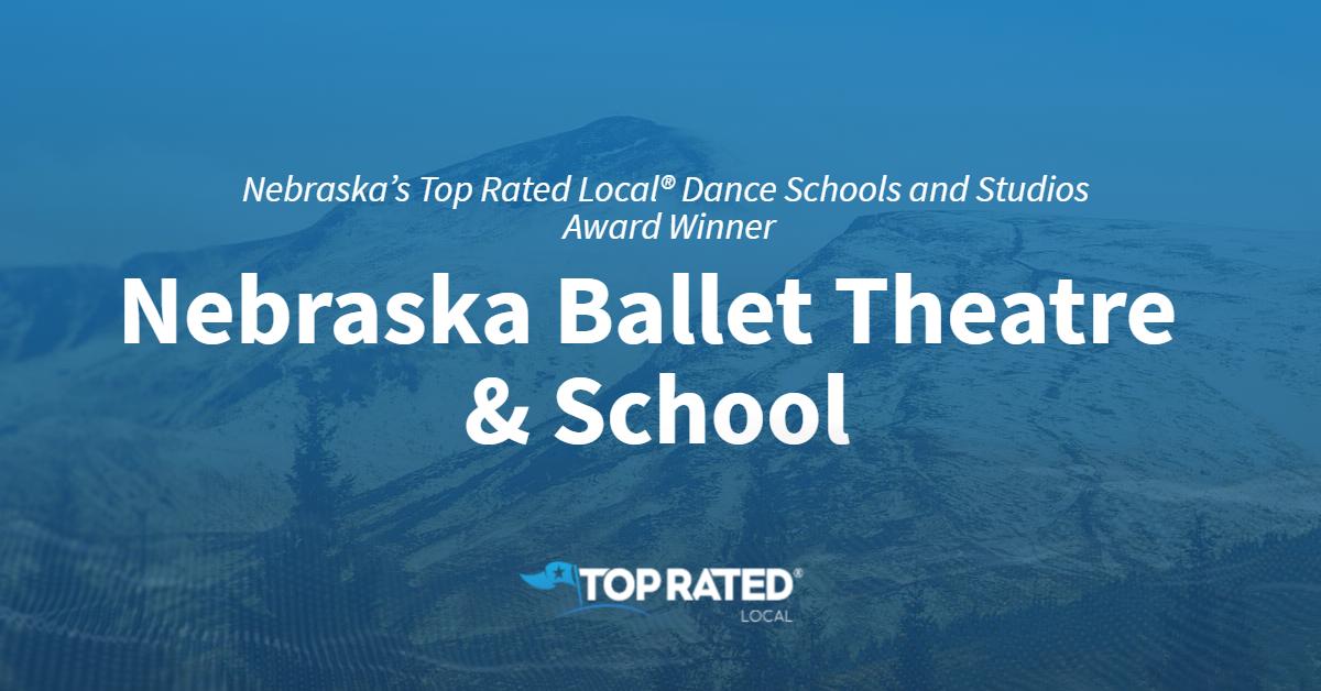Nebraska's Top Rated Local® Dance Schools and Studios Award Winner: Nebraska Ballet Theatre & School