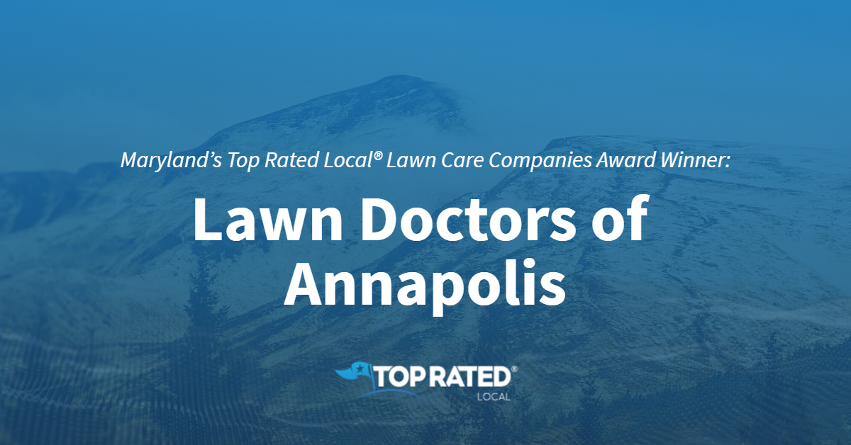 Maryland's Top Rated Local® Lawn Care Companies Award Winner: Lawn Doctors of Annapolis