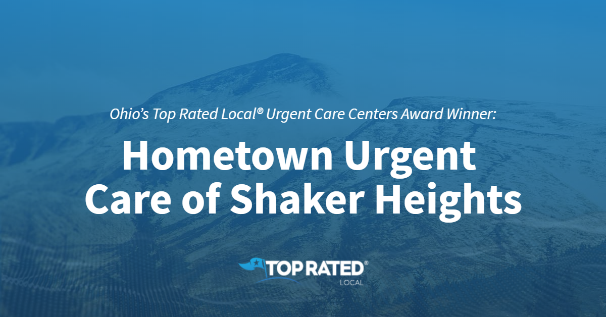 Ohio's Top Rated Local® Urgent Care Centers Award Winner: Hometown Urgent Care of Shaker Heights