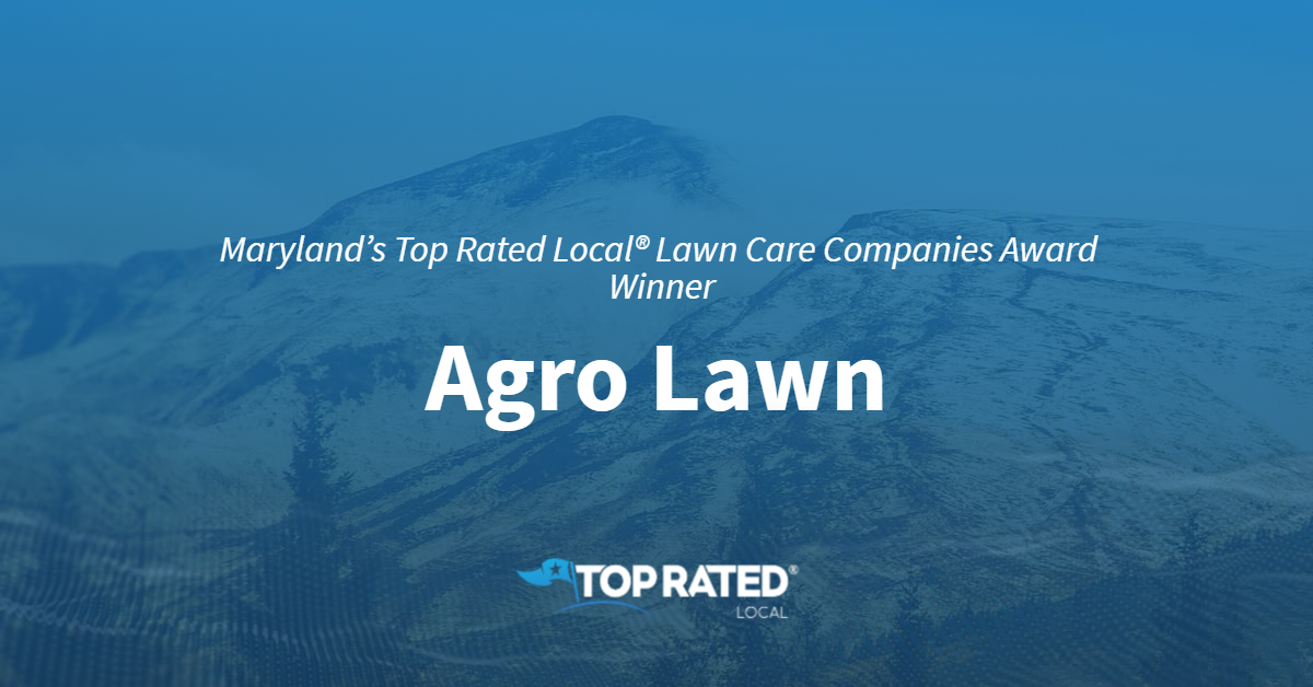 Maryland's Top Rated Local® Lawn Care Companies Award Winner: Agro Lawn