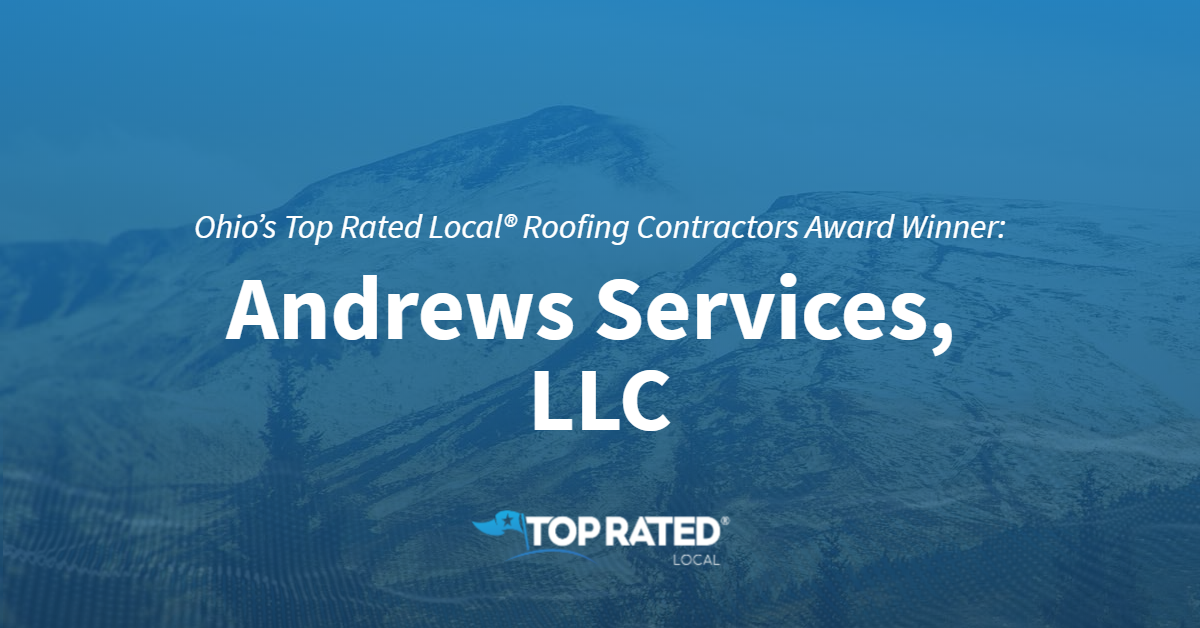 Ohio's Top Rated Local® Roofing Contractors Award Winner: Andrews Services, LLC