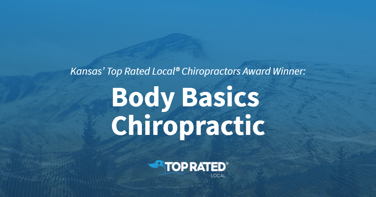 Kansas' Top Rated Local® Chiropractors Award Winner: Body Basics Chiropractic