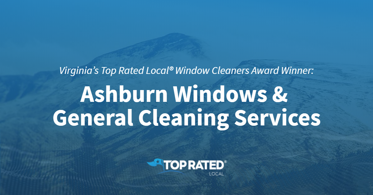 Virginia's Top Rated Local® Window Cleaners Award Winner: Ashburn Windows & General Cleaning Services
