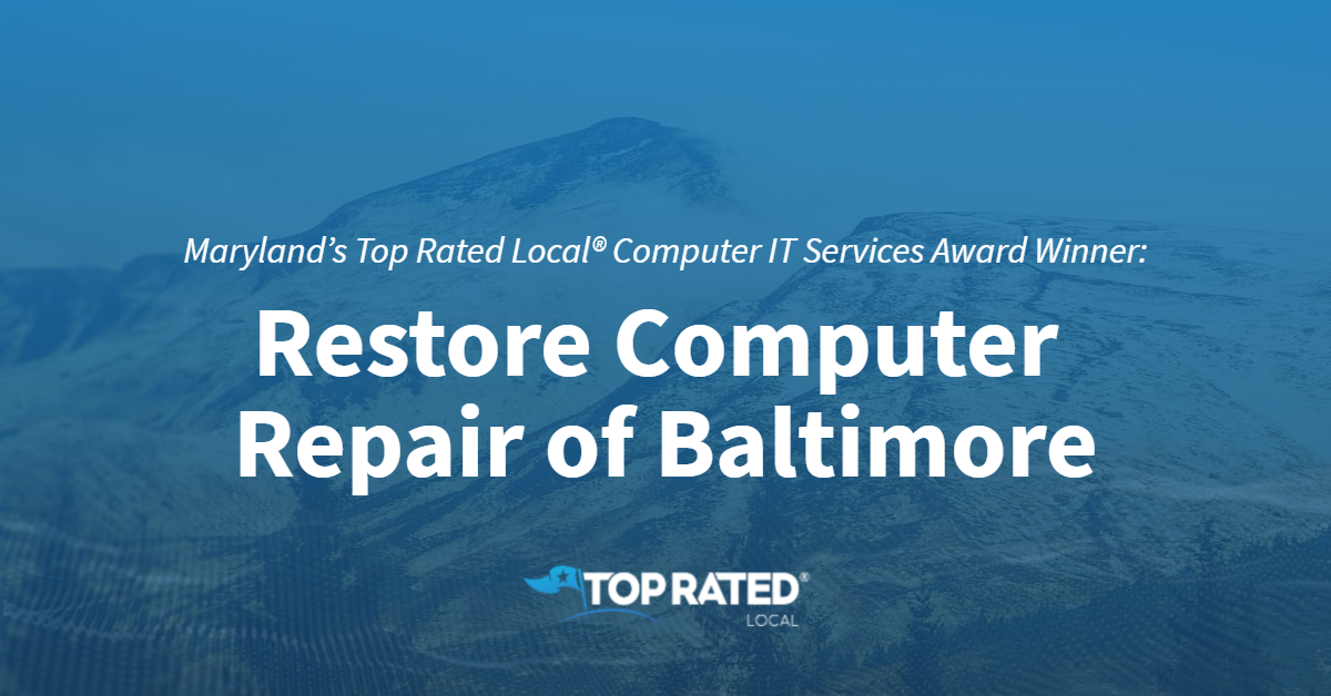 Maryland's Top Rated Local® Computer IT Services Award Winner: Restore Computer Repair of Baltimore