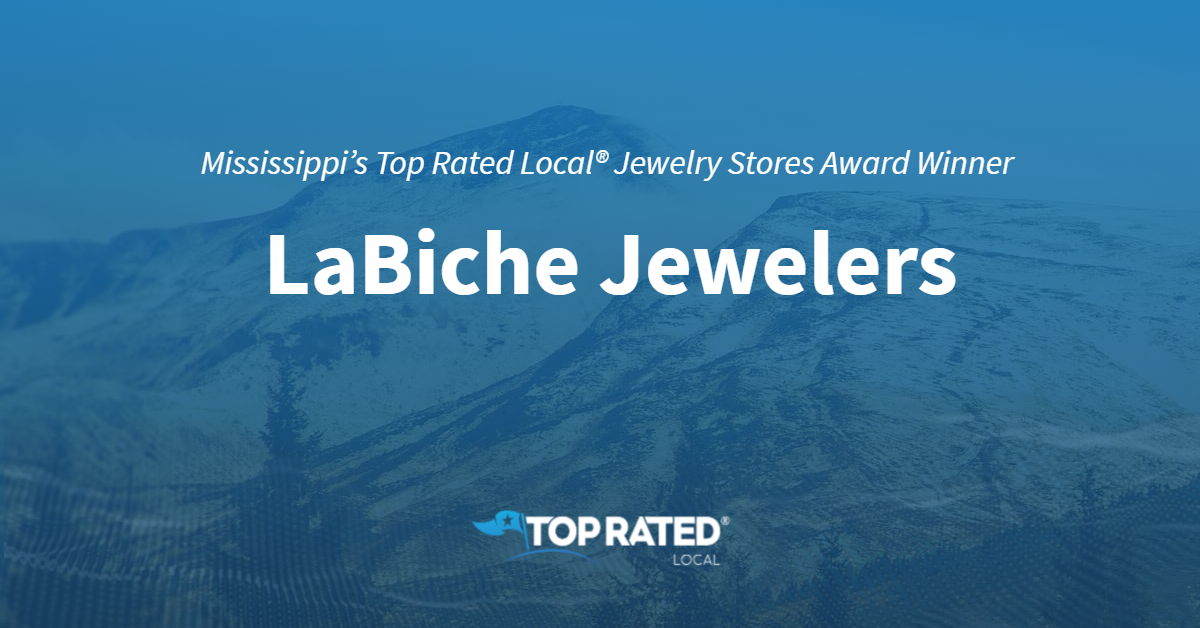 Mississippi's Top Rated Local® Jewelry Stores Award Winner: LaBiche Jewelers